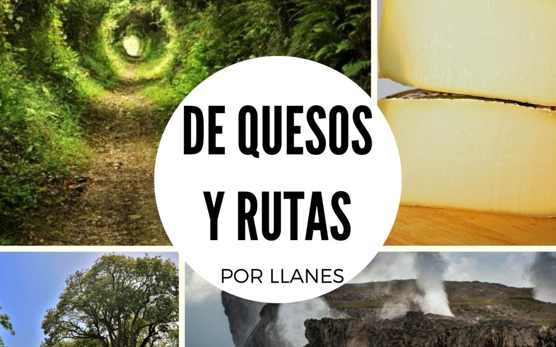 LLANES   DE QUESOS Y RUTAS POR LLANES... DESCUBRE!!